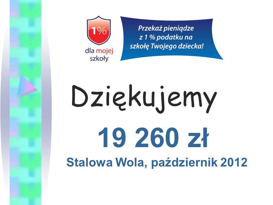 Dziękujemy 19 260 zł Stalowa Wola, październik 2012
