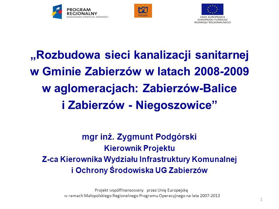 Projekt współfinansowany przez Unię Europejską w ramach Małopolskiego Regionalnego Programu Operacyjnego na lata 2007-2013 Rozbudowa sieci kanalizacji