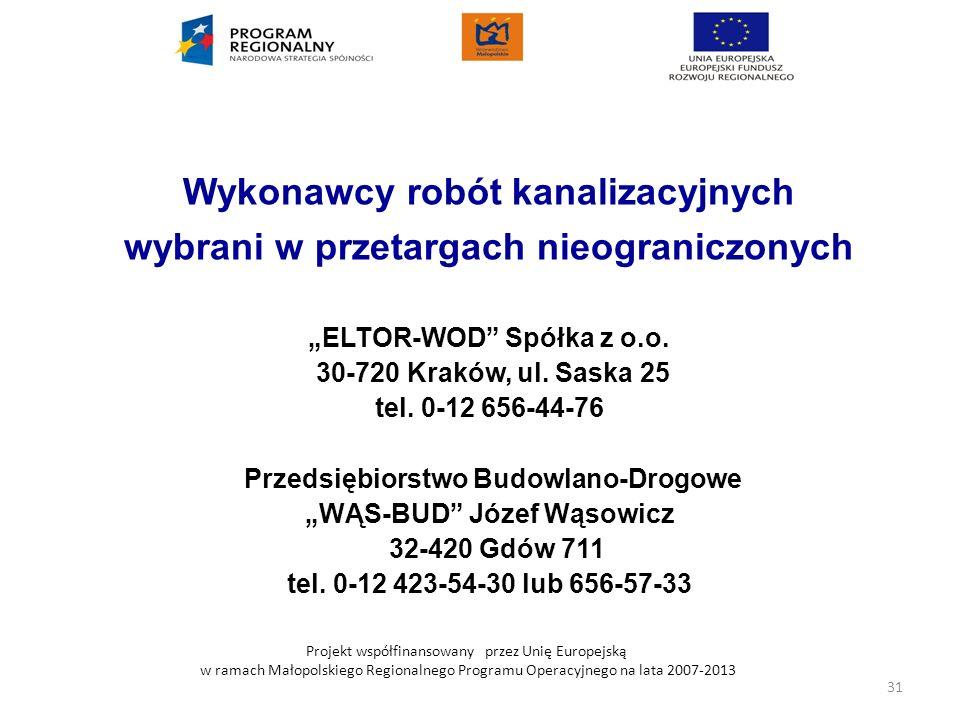 Projekt współfinansowany przez Unię Europejską w ramach Małopolskiego Regionalnego Programu Operacyjnego na lata 2007-2013 Wykonawcy robót kanalizacyj