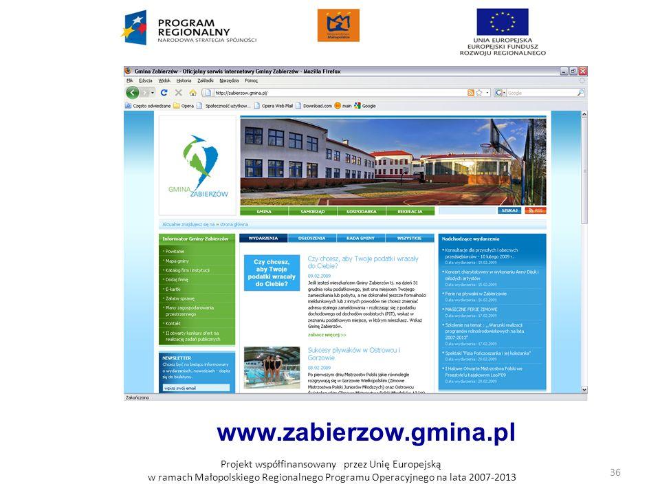 Projekt współfinansowany przez Unię Europejską w ramach Małopolskiego Regionalnego Programu Operacyjnego na lata 2007-2013 www.zabierzow.gmina.pl 36