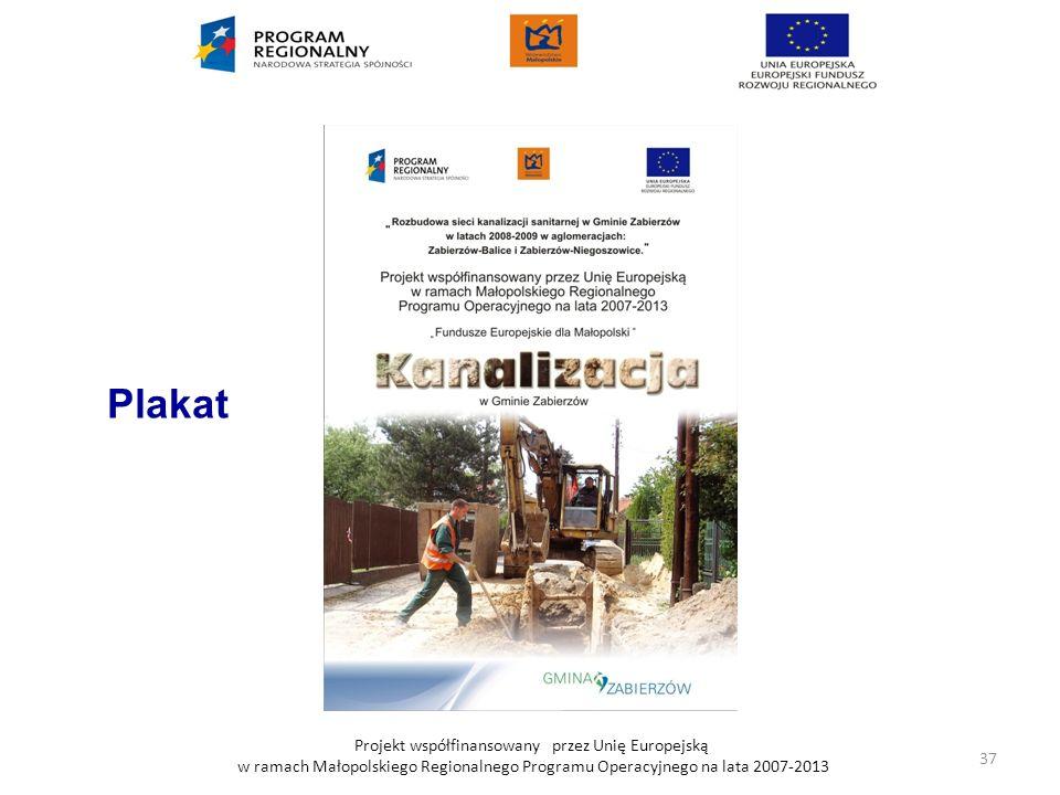Projekt współfinansowany przez Unię Europejską w ramach Małopolskiego Regionalnego Programu Operacyjnego na lata 2007-2013 Plakat 37