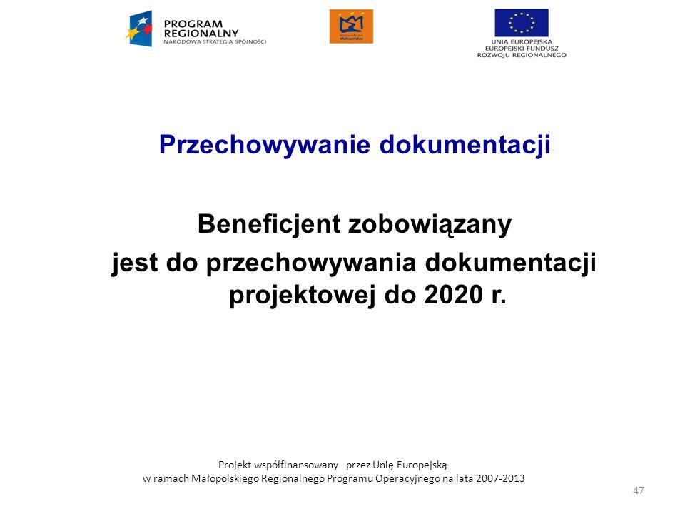 Projekt współfinansowany przez Unię Europejską w ramach Małopolskiego Regionalnego Programu Operacyjnego na lata 2007-2013 Przechowywanie dokumentacji