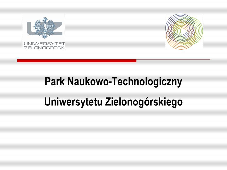 Dziękuję za uwagę Uniwersytet Zielonogórski Park Naukowo – Technologiczny Prorektor ds.