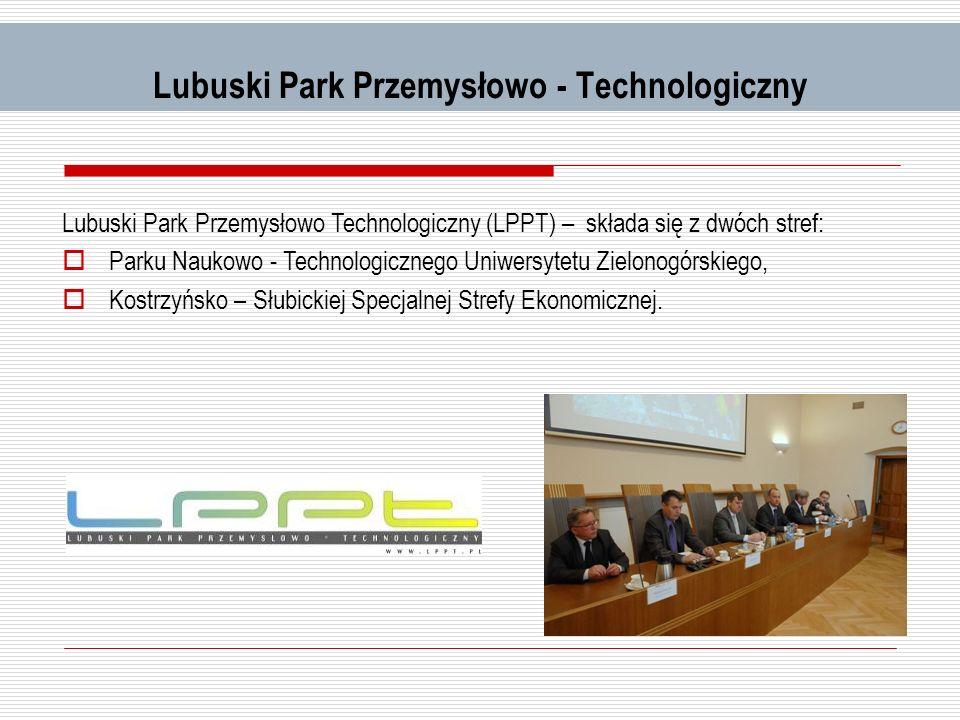 Lubuski Park Przemysłowo - Technologiczny Lubuski Park Przemysłowo Technologiczny (LPPT) – składa się z dwóch stref: Parku Naukowo - Technologicznego