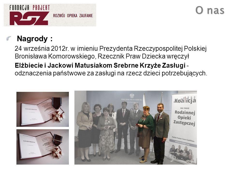 Nagrody : 24 września 2012r. w imieniu Prezydenta Rzeczypospolitej Polskiej Bronisława Komorowskiego, Rzecznik Praw Dziecka wręczył Elżbiecie i Jackow