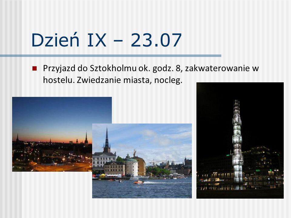 Dzień IX – 23.07 Przyjazd do Sztokholmu ok. godz. 8, zakwaterowanie w hostelu. Zwiedzanie miasta, nocleg.