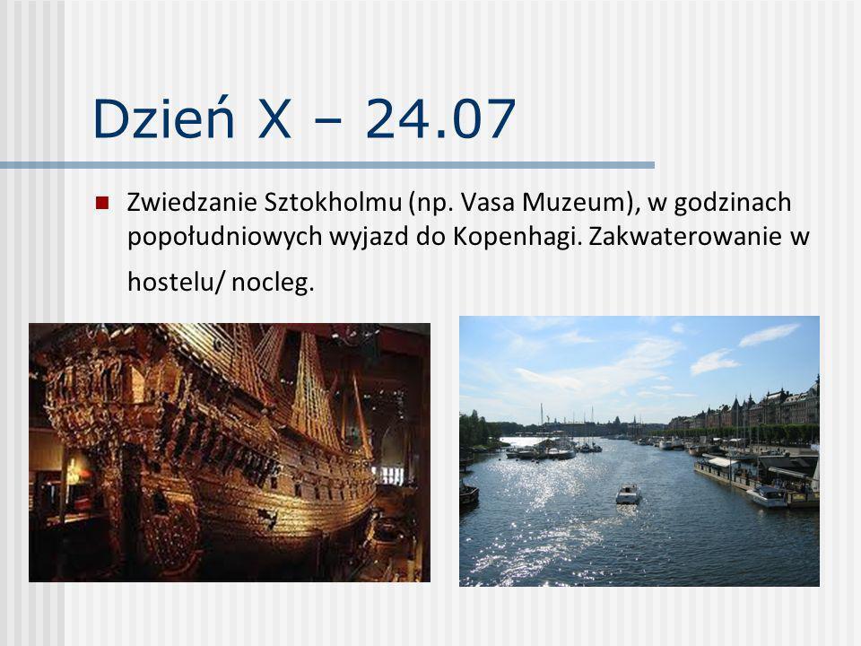 Dzień X – 24.07 Zwiedzanie Sztokholmu (np. Vasa Muzeum), w godzinach popołudniowych wyjazd do Kopenhagi. Zakwaterowanie w hostelu/ nocleg.