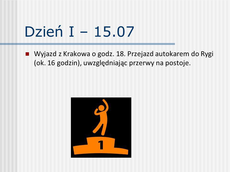 Dzień I – 15.07 Wyjazd z Krakowa o godz. 18. Przejazd autokarem do Rygi (ok. 16 godzin), uwzględniając przerwy na postoje.