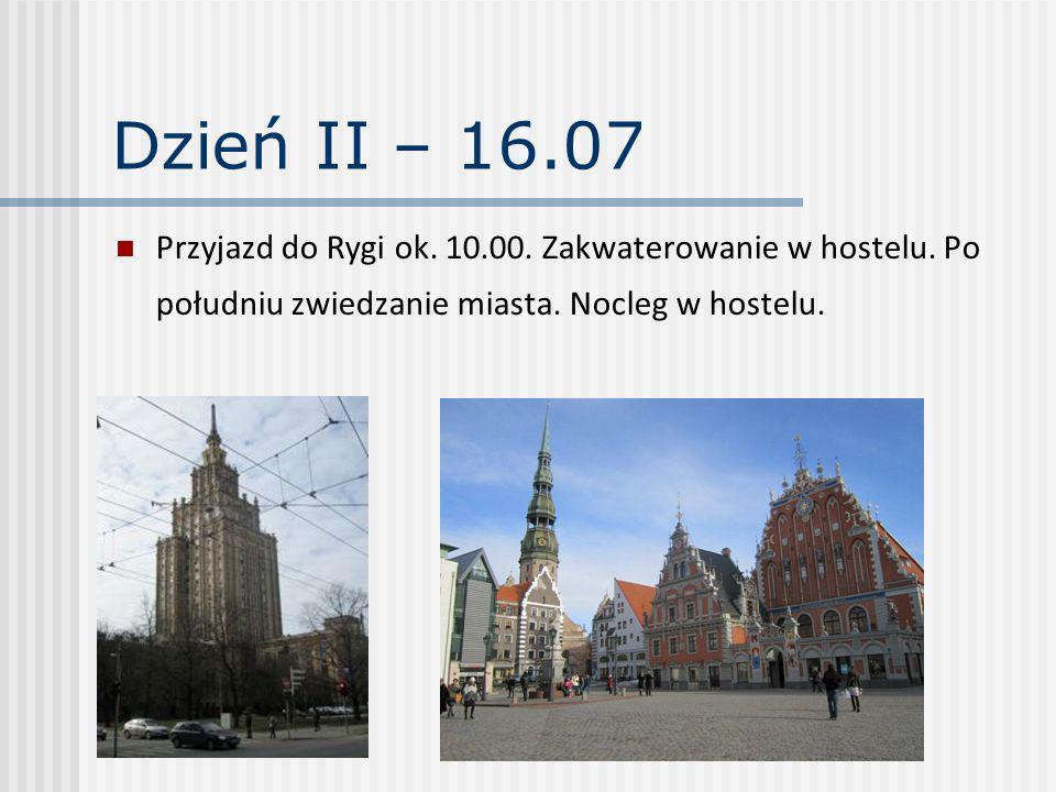 Dzień II – 16.07 Przyjazd do Rygi ok. 10.00. Zakwaterowanie w hostelu. Po południu zwiedzanie miasta. Nocleg w hostelu.