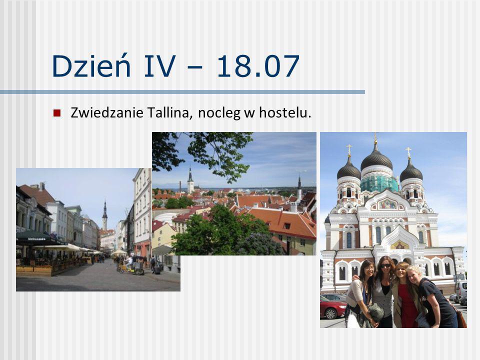 Dzień IV – 18.07 Zwiedzanie Tallina, nocleg w hostelu.