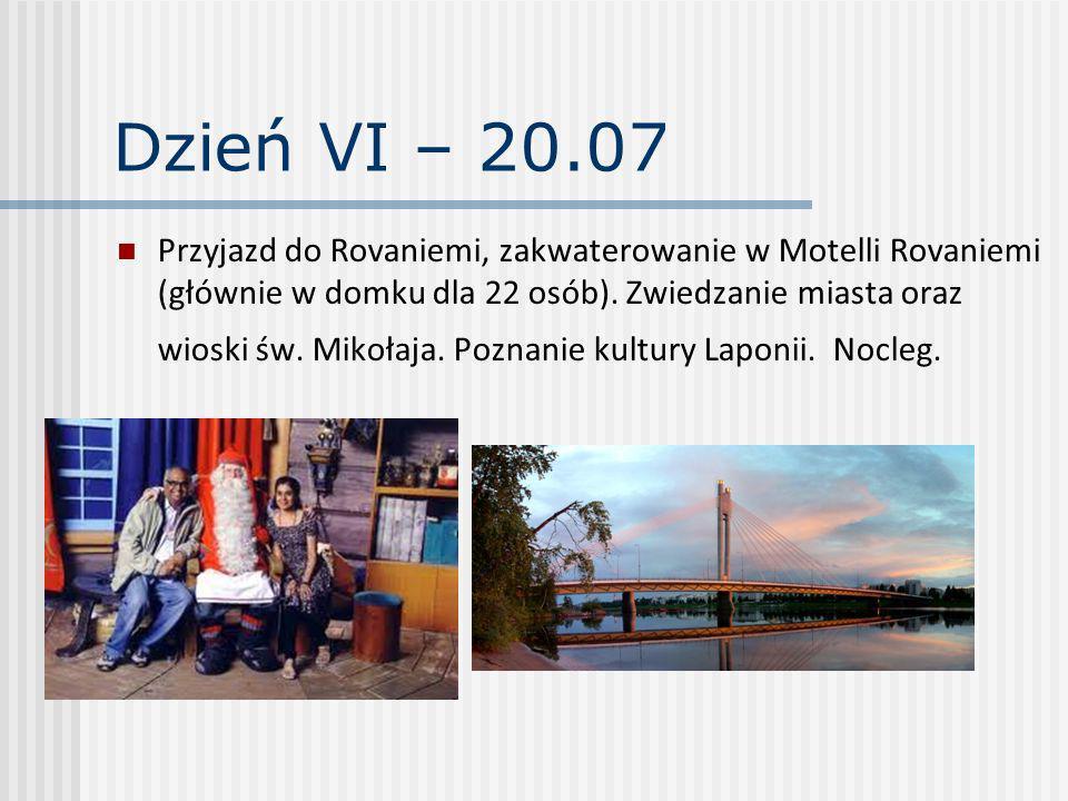 Dzień VI – 20.07 Przyjazd do Rovaniemi, zakwaterowanie w Motelli Rovaniemi (głównie w domku dla 22 osób). Zwiedzanie miasta oraz wioski św. Mikołaja.