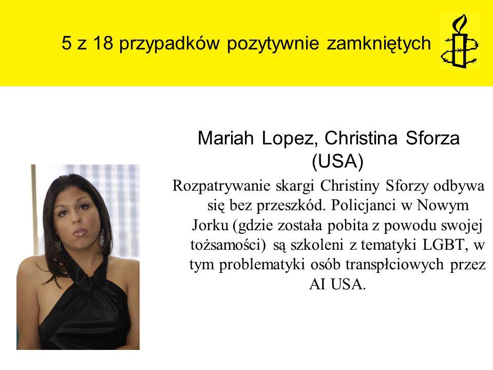5 z 18 przypadków pozytywnie zamkniętych Mariah Lopez, Christina Sforza (USA) Rozpatrywanie skargi Christiny Sforzy odbywa się bez przeszkód. Policjan