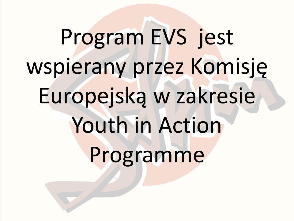Program EVS jest wspierany przez Komisję Europejską w zakresie Youth in Action Programme