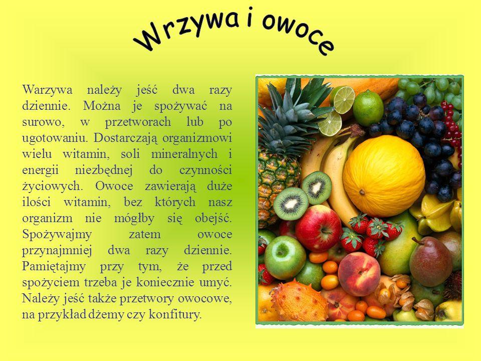Warzywa należy jeść dwa razy dziennie. Można je spożywać na surowo, w przetworach lub po ugotowaniu. Dostarczają organizmowi wielu witamin, soli miner