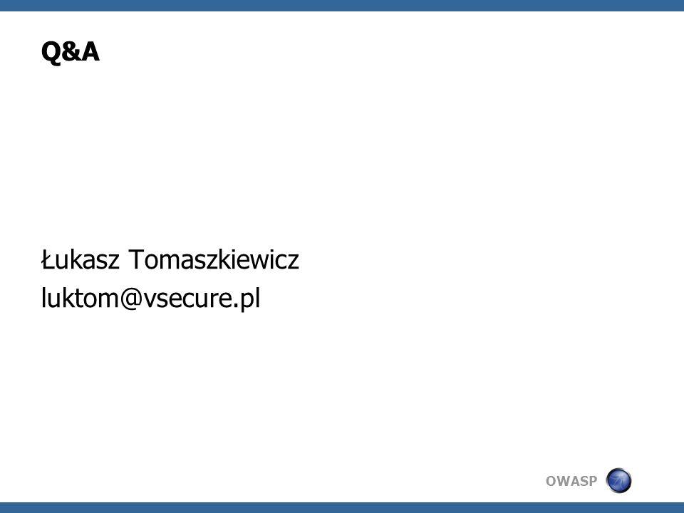 OWASP Q&A Łukasz Tomaszkiewicz luktom@vsecure.pl