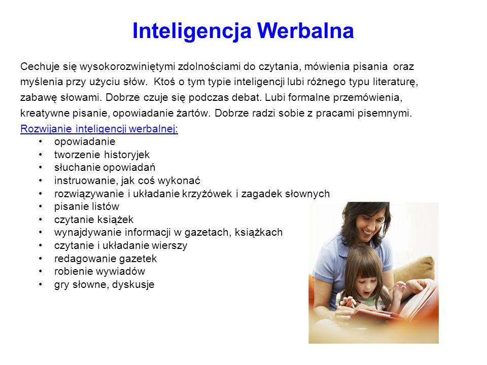 Cechuje się wysokorozwiniętymi zdolnościami do czytania, mówienia pisania oraz myślenia przy użyciu słów. Ktoś o tym typie inteligencji lubi różnego t