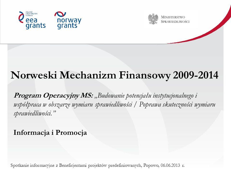 Spotkanie informacyjne z Beneficjentami projektów predefiniowanych, Popowo, 06.06.2013 r. Norweski Mechanizm Finansowy 2009-2014 Program Operacyjny MS