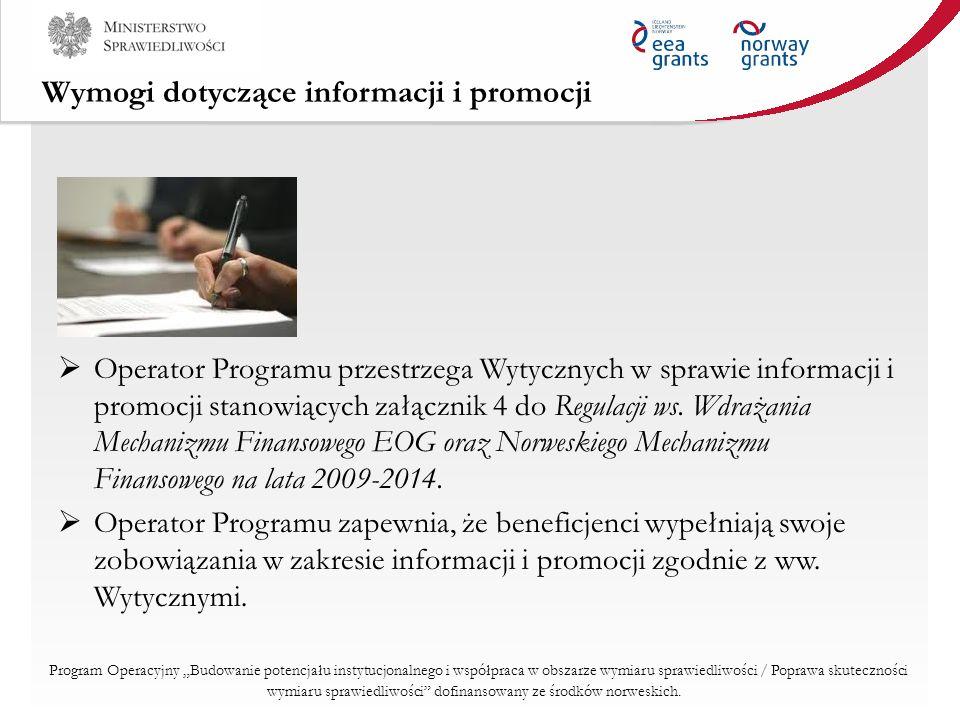 Wymogi dotyczące informacji i promocji Operator Programu przestrzega Wytycznych w sprawie informacji i promocji stanowiących załącznik 4 do Regulacji