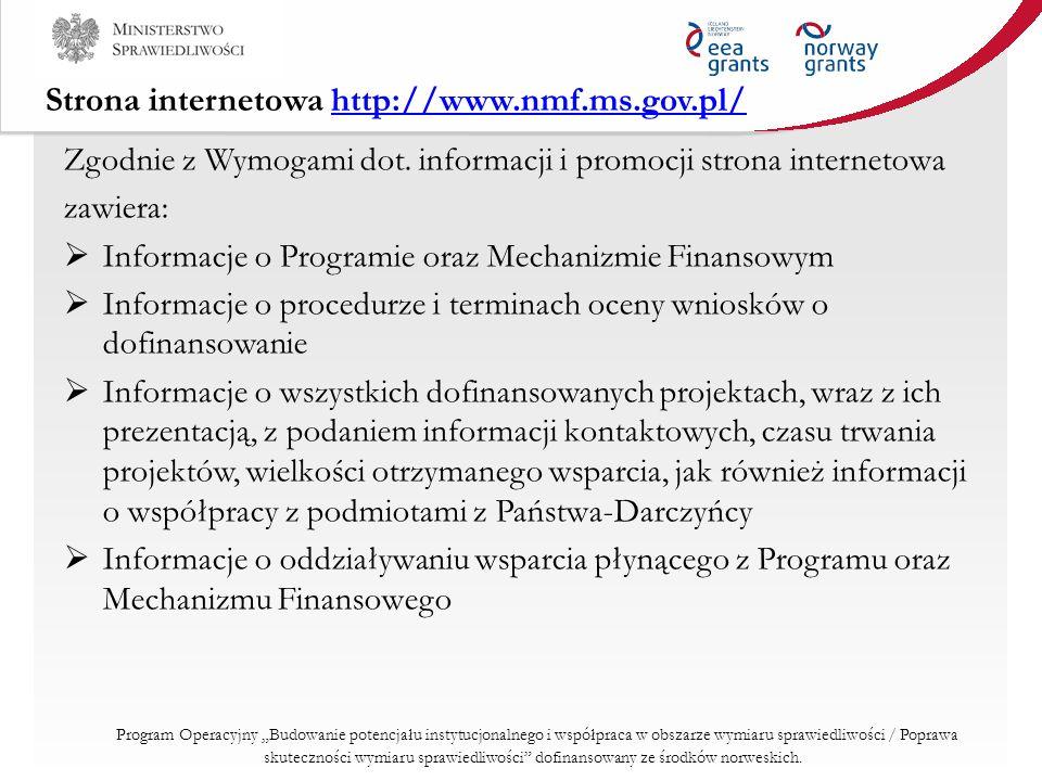 Strona internetowa http://www.nmf.ms.gov.pl/http://www.nmf.ms.gov.pl/ Zgodnie z Wymogami dot. informacji i promocji strona internetowa zawiera: Inform