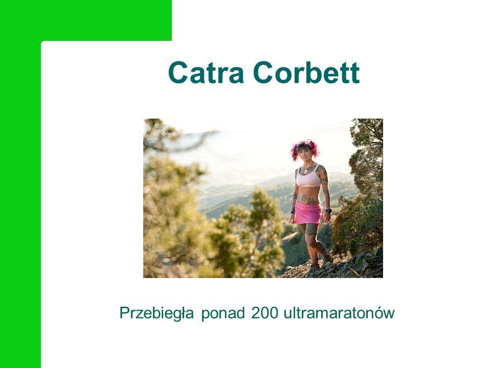 Przebiegła ponad 200 ultramaratonów Catra Corbett