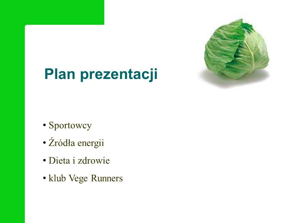 Plan prezentacji Sportowcy Źródła energii Dieta i zdrowie klub Vege Runners