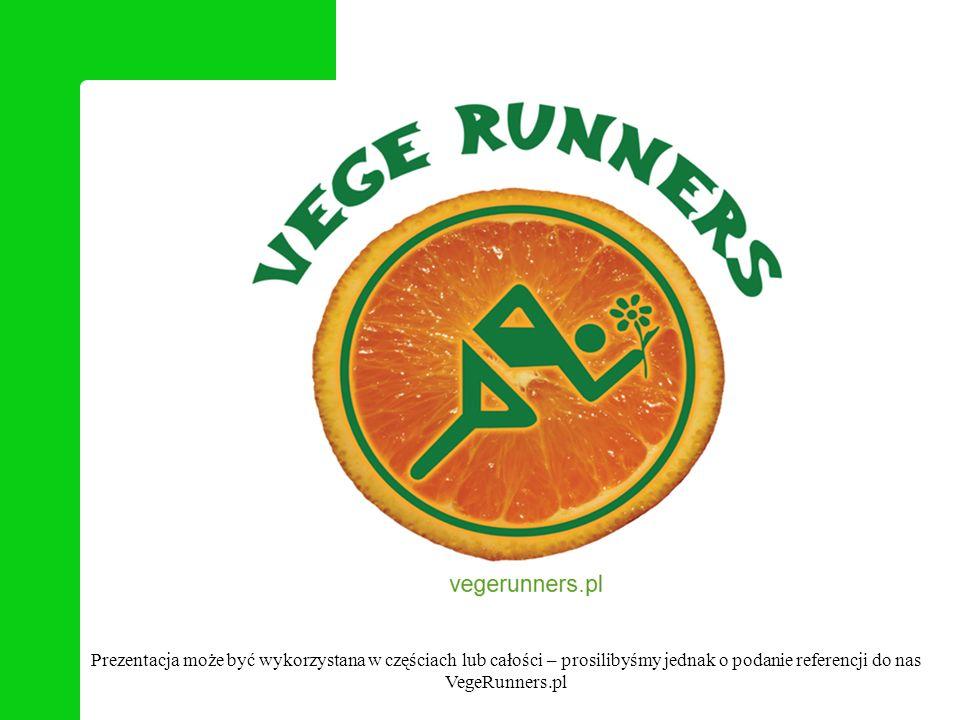 Prezentacja może być wykorzystana w częściach lub całości – prosilibyśmy jednak o podanie referencji do nas VegeRunners.pl