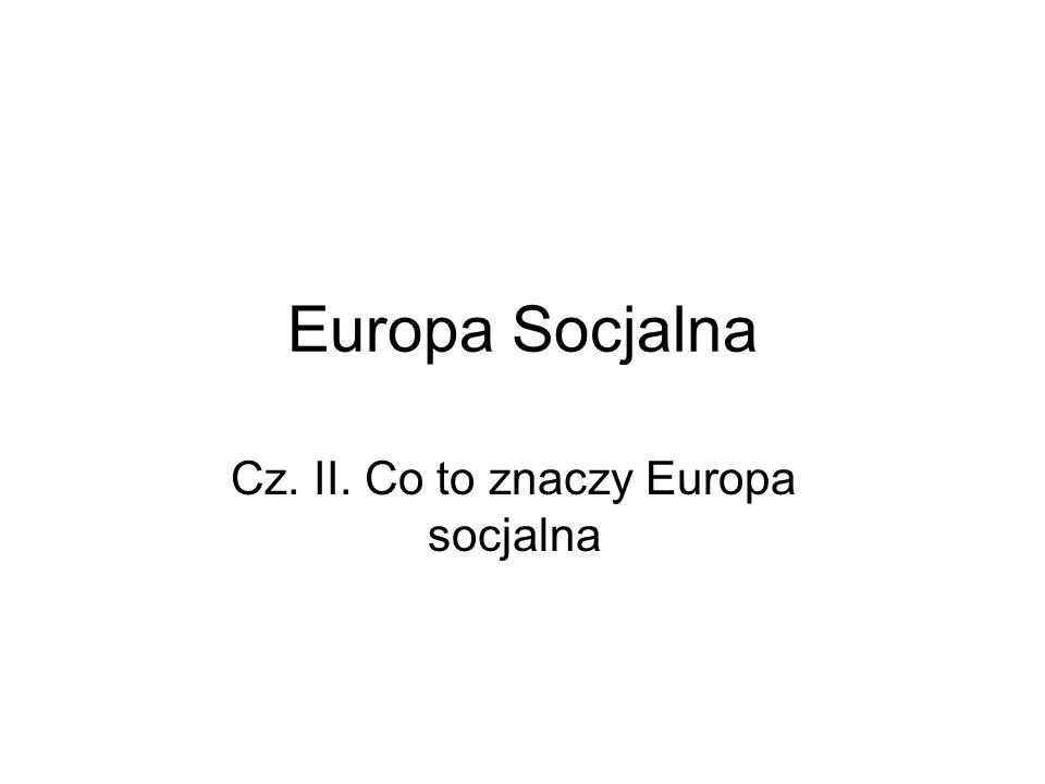 Europa Socjalna Cz. II. Co to znaczy Europa socjalna