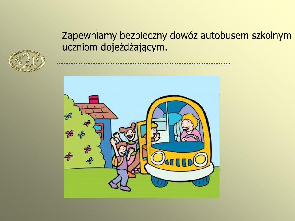 Zapewniamy bezpieczny dowóz autobusem szkolnym uczniom dojeżdżającym.