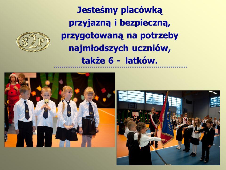 Jesteśmy placówką przyjazną i bezpieczną, przygotowaną na potrzeby najmłodszych uczniów, także 6 - latków.