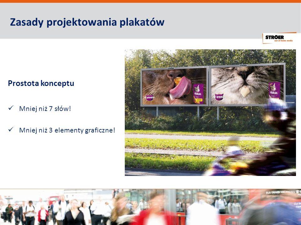 Zasady projektowania plakatów Prostota konceptu Mniej niż 7 słów! Mniej niż 3 elementy graficzne!