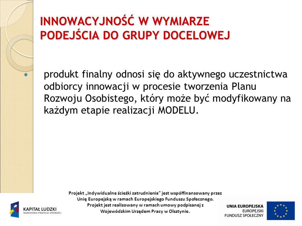 INNOWACYJNOŚĆ W WYMIARZE PODEJŚCIA DO GRUPY DOCELOWEJ produkt finalny odnosi się do aktywnego uczestnictwa odbiorcy innowacji w procesie tworzenia Pla