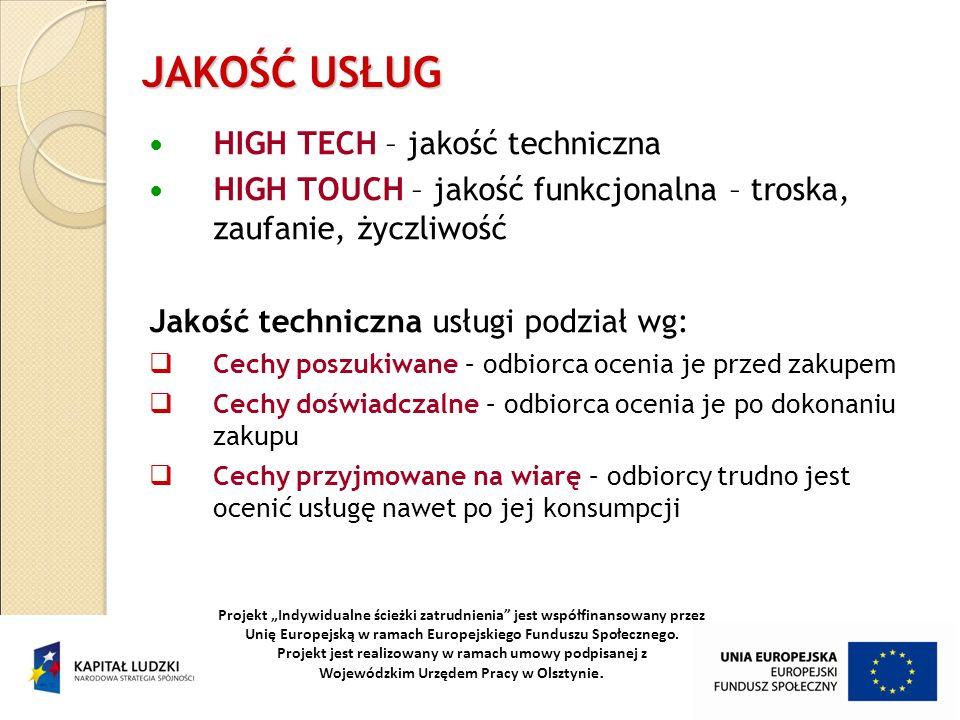 JAKOŚĆ USŁUG HIGH TECH – jakość techniczna HIGH TOUCH – jakość funkcjonalna – troska, zaufanie, życzliwość Jakość techniczna usługi podział wg: Cechy