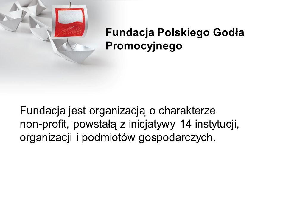 Fundacja jest organizacją o charakterze non-profit, powstałą z inicjatywy 14 instytucji, organizacji i podmiotów gospodarczych. Fundacja Polskiego God