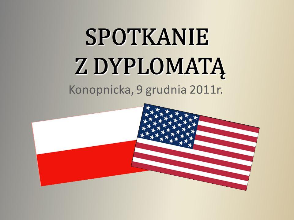 SPOTKANIE Z DYPLOMATĄ Konopnicka, 9 grudnia 2011r.