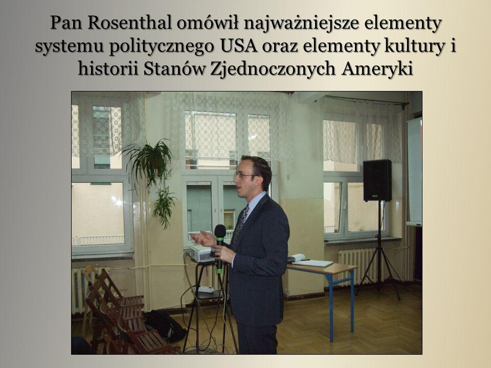 Pan Rosenthal omówił najważniejsze elementy systemu politycznego USA oraz elementy kultury i historii Stanów Zjednoczonych Ameryki