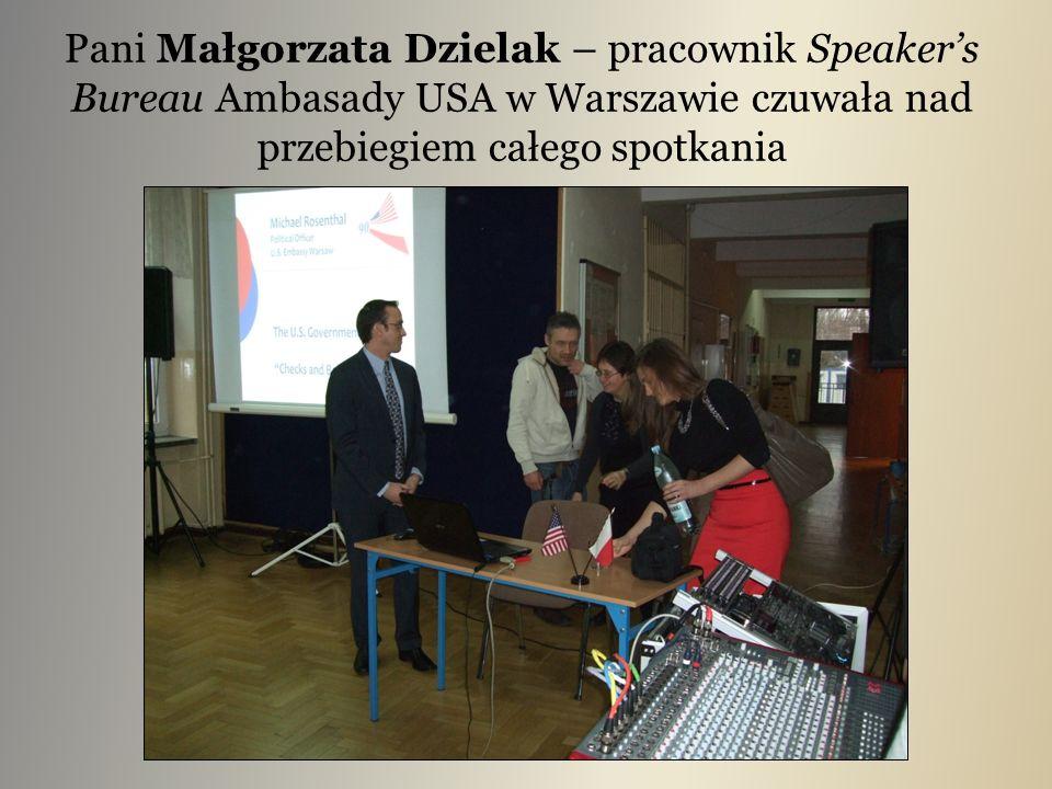Pani Małgorzata Dzielak – pracownik Speakers Bureau Ambasady USA w Warszawie czuwała nad przebiegiem całego spotkania