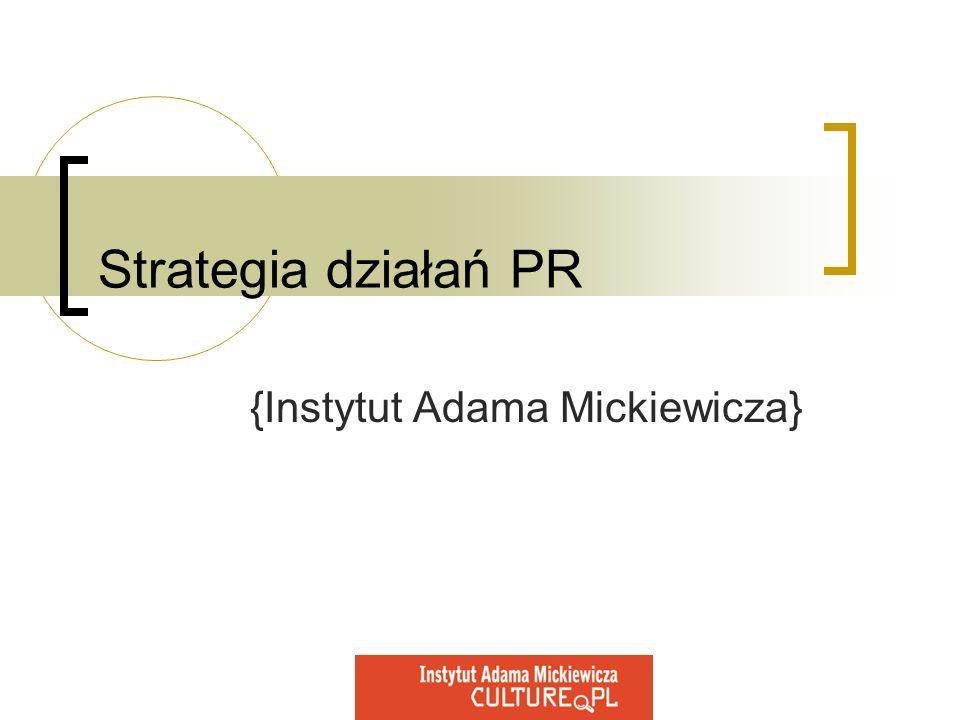 Strategia działań PR {Instytut Adama Mickiewicza}