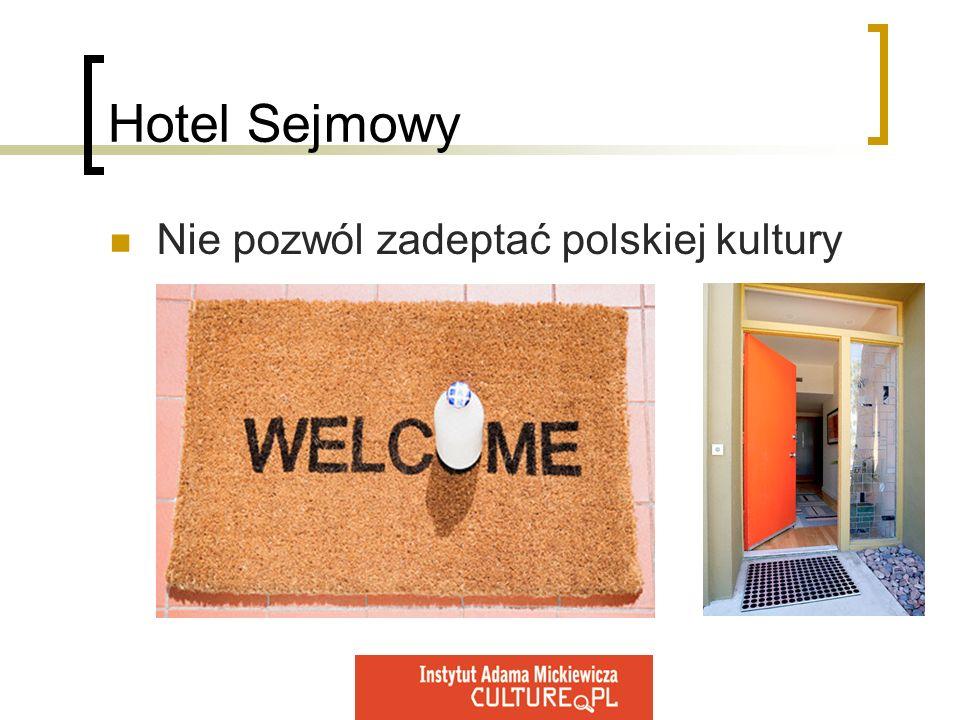 Hotel Sejmowy Nie pozwól zadeptać polskiej kultury