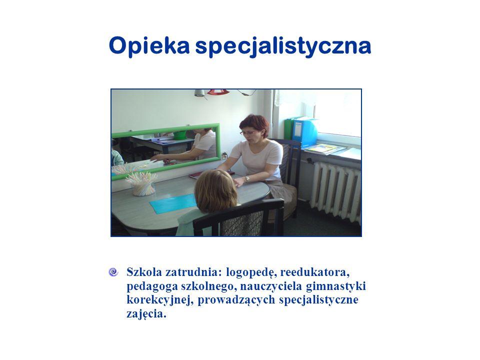 Opieka specjalistyczna Szkoła zatrudnia: logopedę, reedukatora, pedagoga szkolnego, nauczyciela gimnastyki korekcyjnej, prowadzących specjalistyczne z