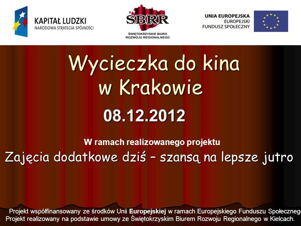 Dnia 8 grudnia 2012 roku odbyła się jednodniowa wycieczka edukacyjna do Multikina w Krakowie w ramach projektu Zajęcia dodatkowe dziś – szansą na lepsze jutro.