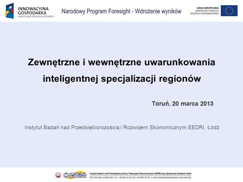 Zewnętrzne i wewnętrzne uwarunkowania inteligentnej specjalizacji regionów Toruń, 20 marca 2013 Instytut Badań nad Przedsiębiorczością i Rozwojem Ekon