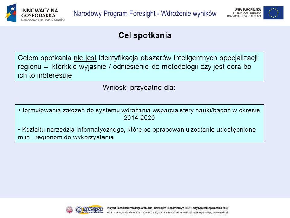 formułowania założeń do systemu wdrażania wsparcia sfery nauki/badań w okresie 2014-2020 Kształtu narzędzia informatycznego, które po opracowaniu zost