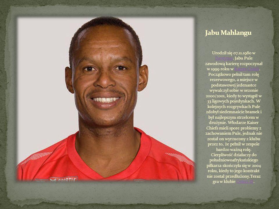 Urodził się w 26.06.1967 w Soweto. Profesjonalną karierę rozpoczął w roku 1986, gdy pierwszy raz zagrał w juniorskiej ekipie Kaizer Chiefs. Jego mento
