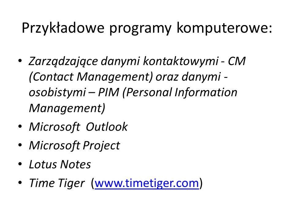 Przykładowe programy komputerowe: Zarządzające danymi kontaktowymi - CM (Contact Management) oraz danymi - osobistymi – PIM (Personal Information Mana