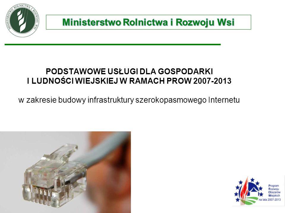 PODSTAWOWE USŁUGI DLA GOSPODARKI I LUDNOŚCI WIEJSKIEJ W RAMACH PROW 2007-2013 w zakresie budowy infrastruktury szerokopasmowego Internetu 3.