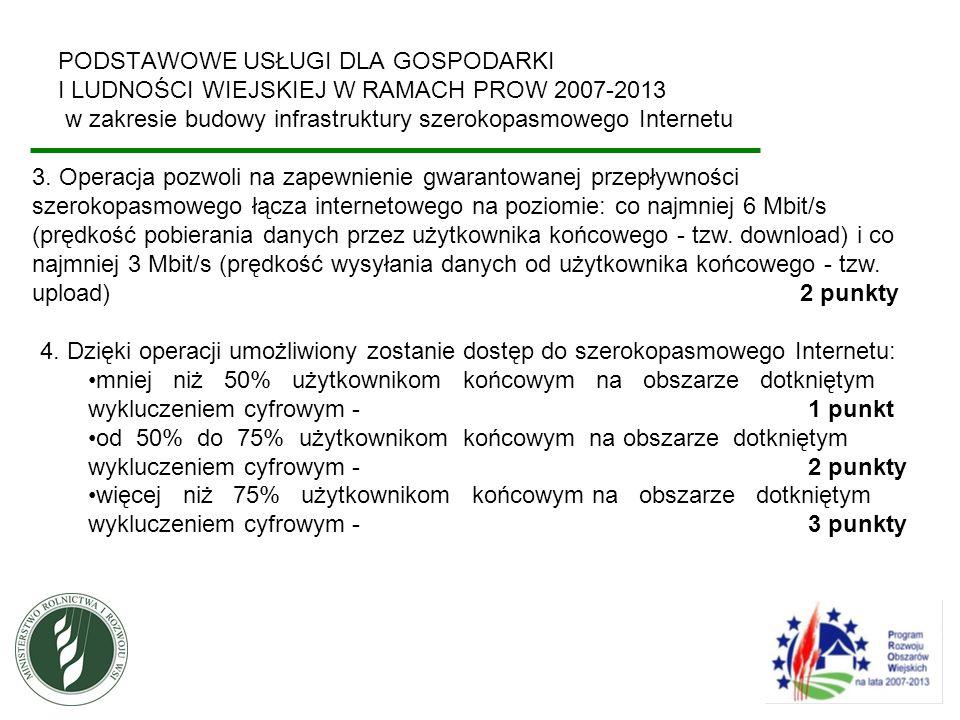 PODSTAWOWE USŁUGI DLA GOSPODARKI I LUDNOŚCI WIEJSKIEJ W RAMACH PROW 2007-2013 w zakresie budowy infrastruktury szerokopasmowego Internetu 3. Operacja