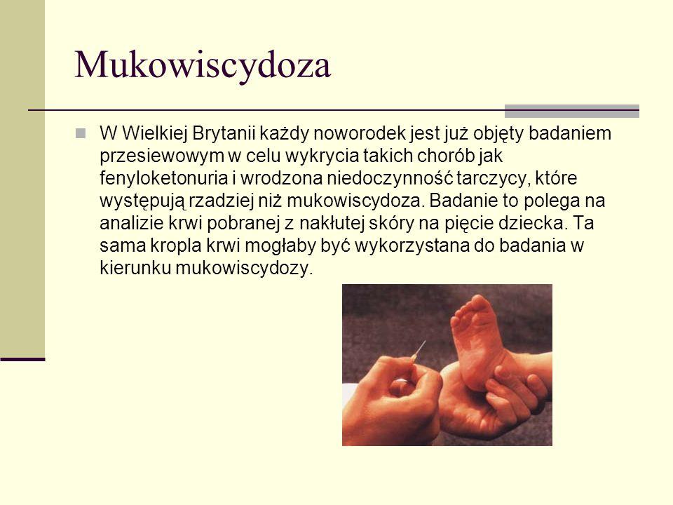 Mukowiscydoza W Wielkiej Brytanii każdy noworodek jest już objęty badaniem przesiewowym w celu wykrycia takich chorób jak fenyloketonuria i wrodzona n