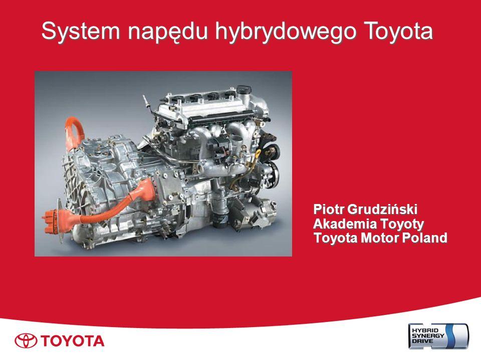 Charakterystyki trakcyjne System napędu hybrydowego Toyota Moment obrotowy Prędkość pojazdu Moc silnika spalinowego: Moment obrotowy silnika elektrycznego: Charakterystyka układu hybrydowego Moment obrotowy silnika spalinowego: Moc wyjściowa Silnik spalinowy: Wysoka moc przy wysokiej prędkości obrotowej Silnik elektryczny: Wysoki stały moment obrotowy, niemal od prędkości 0 Połączenie 2 źródeł napędów, które się uzupełniają: