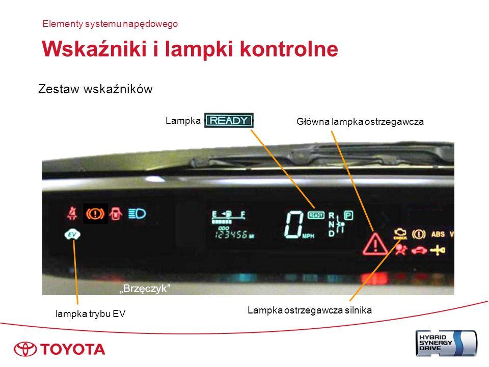 Wskaźniki i lampki kontrolne Lampki, które mogą się włączyć wraz z: lampka ostrzegawcza układu hybrydowego Lampka braku ładowania Lampka stanu naładowania akumulatora HV Elementy systemu napędowego Główna lampka ostrzegawcza Wyświetlacz wielofunkcyjny