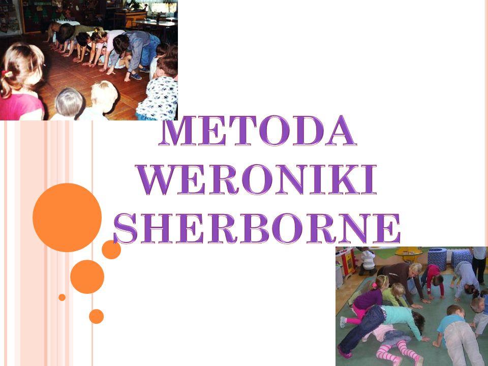 M ETODA RUCHU ROZWIJAJĄCEGO WERONIKI SHERBORNE Metoda W.Sherborne wywodzi się z teorii i praktyki szkoły Rudolfa Labana.